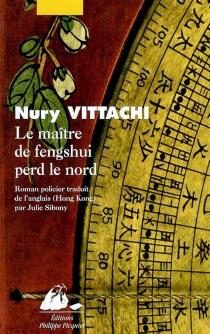 Le maître de fengshui perd le nord : roman policier - JulieSibony
