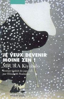 Je veux devenir moine zen ! - KiyohiroMiura