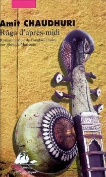 Râga d'après-midi - AmitChaudhuri