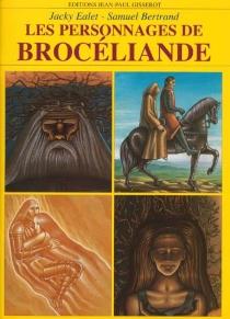 Les personnages de Brocéliande - JackyEalet