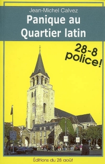 Panique au Quartier latin - Jean-Michel Calvez