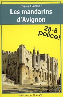Les mandarins d'Avignon - PierreBerthier