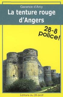 La tenture rouge d'Angers - Garance d'Arcy