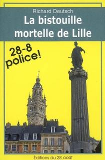 La bistouille mortelle de Lille - RichardDeutsch