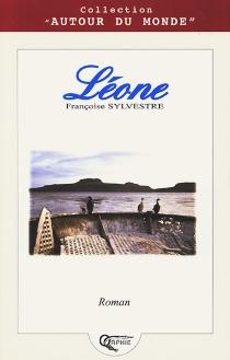 Léone : pages de vie à Kerguelen - FrançoiseSylvestre