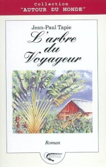 L'arbre du voyageur - Jean-PaulTapie