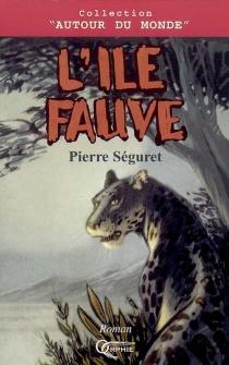 L'île fauve - PierreSéguret