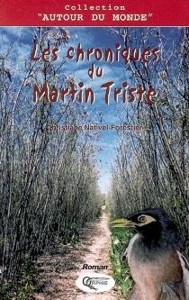 Les chroniques du Martin triste : de juillet à novembre 1723, août 1740 - ChristianeNativel-Forestier