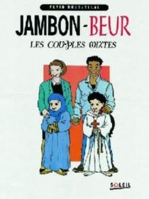 Jambon-beur : les couples mixtes - FaridBoudjellal
