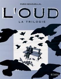 L'oud, la trilogie - FaridBoudjellal