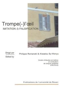 Trompe(-)l'oeil : imitation et falsification -