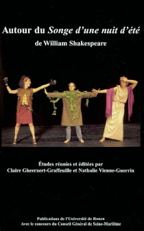 Autour du Songe d'une nuit d'été de William Shakespeare : actes du colloque -