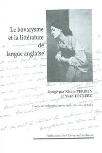 Madame Bovary, le bovarysme et la littérature de langue anglaise : actes du colloque ERAC -
