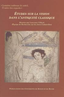 Etudes sur la vision dans l'Antiquité classique -