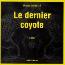 Le dernier coyote - MichaelConnelly