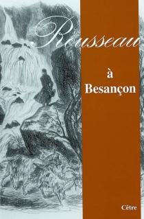 Rousseau à Besançon -