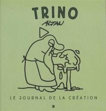 Trino : Le journal de la création - Mustafa HasimAltan
