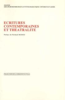 Ecritures contemporaines et théâtralité : actes du colloque organisé dans le cadre de l'Université d'été, Abbaye des Prémontrés, Pont-à-Mousson, août 1987 -