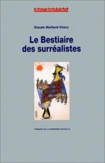 Le bestiaire des surréalistes - ClaudeMaillard-Chary