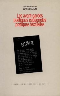 Les avant-gardes poétiques espagnoles, pratiques textuelles -