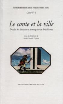 Le conte et la ville : études de littérature portugaise et brésilienne -