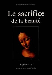 Le sacrifice de la beauté - CaroleKsiazenicer-Matheron