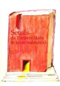 Seuils de l'oeuvre dans le texte médiéval -