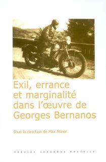 Exil, errance et marginalité dans l'oeuvre de Georges Bernanos -