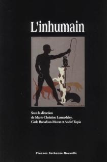 L'inhumain - XIXe-XXe SIÈCLESCENTRE DE RECHERCHE LITTÉRATURE ET ARTS DU MONDE ANGLOPHONE