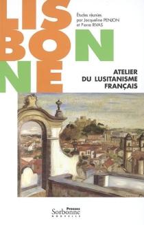 Lisbonne, atelier du lusitanisme français -