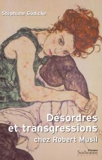 Désordres et transgressions chez Robert Musil - StéphaneGödicke
