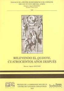 Releyendo el Quijote, cuatrocientos anos despuès -