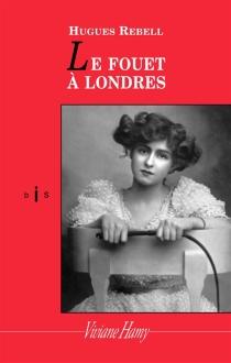 Le Fouet à Londres - HuguesRebell