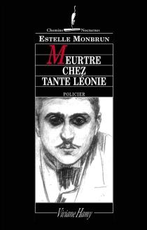Meurtre chez tante Léonie - EstelleMonbrun