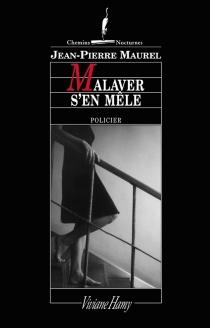 Malaver s'en mêle - Jean-PierreMaurel