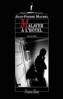 Malaver à l'hôtel - Jean-PierreMaurel