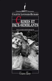 Crimes et faux-semblants : Compiègne sous le règne du Bien-Aimé - ColetteLovinger-Richard