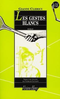 Les gestes blancs : Alassio 1939 - GianniClerici
