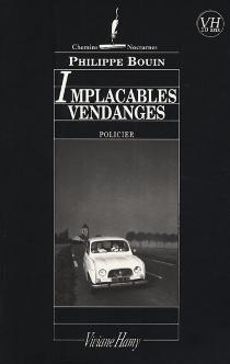 Implacables vendanges - PhilippeBouin