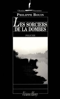 Les sorciers de la Dombes - PhilippeBouin