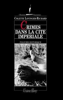 Crimes dans la cité impériale - ColetteLovinger-Richard