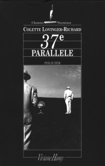 37e parallèle - ColetteLovinger-Richard