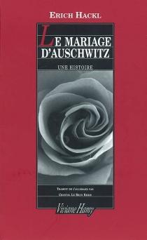 Le mariage d'Auschwitz : une histoire - ErichHackl