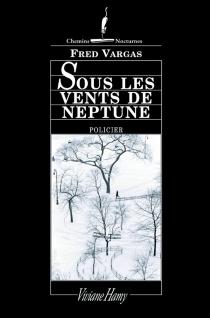 Sous les vents de Neptune - FredVargas