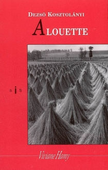 Alouette - DezsöKosztolanyi