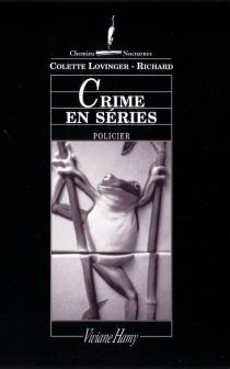 Crime en séries - ColetteLovinger-Richard