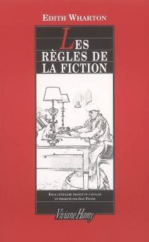 Les règles de la fiction| Suivi de Marcel Proust - EdithWharton