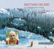 La citadelle des neiges - MatthieuRicard
