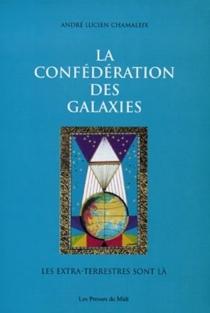 La confédération des galaxies - André LucienChamaleix