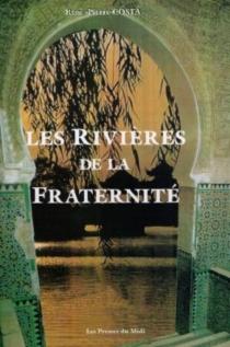 Les rivières de la fraternité - René-PierreCosta